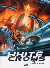White Crows -1- Cœur d'acier
