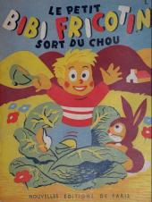 Bibi Fricotin (2e Série - SPE) (Après-Guerre) -HS- Le petit Bibi Fricotin sort du chou
