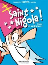 Saint Nigola -1- Enfer et contre tout !
