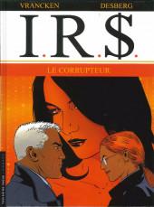 I.R.$. puis I.R.$ -6a06- Le corrupteur