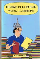 Tintin - Divers - Hergé et la Folie - Tintin et les Médecins