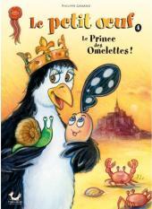 Le petit œuf -4- Le Prince des Omelettes