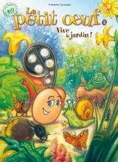 Le petit œuf -5- Vive le jardin !
