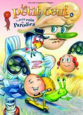 Le petit œuf -6- Un petit coin de Parodies