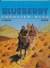 Blueberry (La Jeunesse de) -3e2003- Cavalier bleu