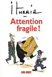 (AUT) Iturria -21- Dessins 2001-2002 - attention fragile !