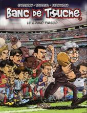 Banc de touche -2- Le grand fiasco