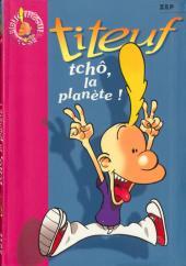 Titeuf (Bibliothèque Rose) -71777- Tchô, la planète !