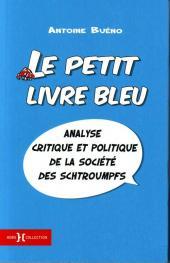 (AUT) Peyo - Le Petit livre bleu - Analyse critique et politique de la société des schtroumpfs