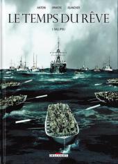 Le temps du rêve (Antoni/Ormière) -1- Gallipoli