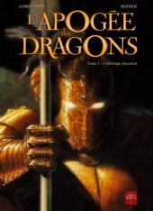 L'apogée des dragons -1- L'héritage ancestral