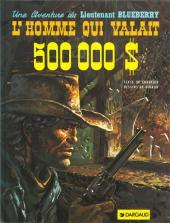 Blueberry -14a92- L'Homme qui valait 500 000 $
