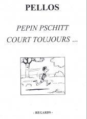 Pépin pschitt -2- Pepin pschitt court toujours...