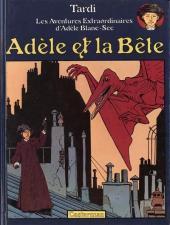 Adèle Blanc-Sec (Les Aventures Extraordinaires d') -1a81- Adèle et la bête