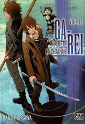 Ga-Rei - La bête enchaînée -11- Vol. 11