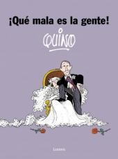 (AUT) Quino (en espagnol) - ¡qué mala es la gente!