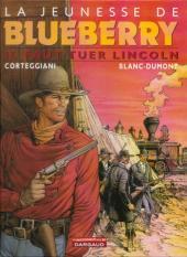 Blueberry (La Jeunesse de) -13Ind- Il faut tuer Lincoln