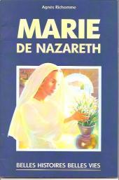 Belles histoires et belles vies -2a- Marie de Nazareth
