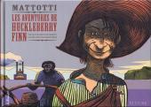 Huckleberry Finn (Les Aventures de) (Mattotti)