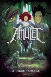 Amulet -4- Le dernier conseil