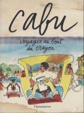 Cabu (voyages au bout du crayon) - Voyages au bout du crayon