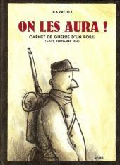 On les aura ! (Barroux) - Carnet de guerre d'un poilu (août, septembre 1914)