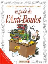 Le guide -15a10- Le guide de l'anti-boulot