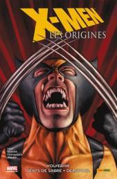 X-Men - Les origines -3- Wolverine - Dents de sabre - Deadpool