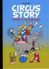 Circus story -1- Allons-y la jeunesse !