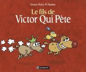 Victor Qui Pète -3- Le fils de Victor Qui Pète