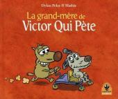 Victor Qui Pète -4- La grand-mère de Victor Qui Pète