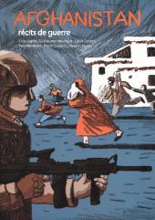 Afghanistan, récits de guerre - Récits de guerre