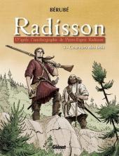 Radisson -3- Coureur des bois