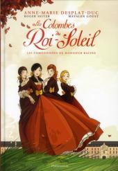 Les colombes du Roi-Soleil -1- Les comédiennes de Monsieur Racine