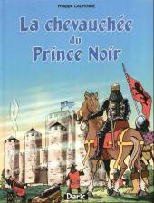 Tristan Queceluila (Les Aventures de) -7- La chevauchée du prince noir