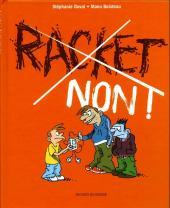 Les petits guides pour dire non -1- Racket non !