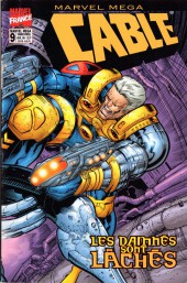 Marvel Méga -9- Cable - Les Damnés sont lâchés