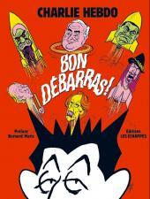 Charlie Hebdo - Une année de dessins -2011- Bon débarras !