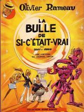 Olivier Rameau -2'- La bulle de si-c'était-vrai