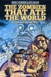 Zombies that ate the world (The) -1- Ramenez-moi ma tête !
