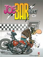 Joe Bar Team -5a10- Tome 5