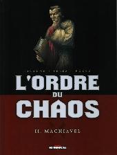 L'ordre du chaos -2- Machiavel