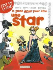 Les guides Junior -9- Le Guide Junior pour être une star