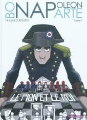 Napoléon Bonaparte (Dubourg) -1- Le pion et le roi
