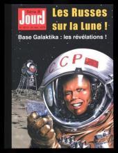 Jour J -INT1- Les Russes sur la Lune ! Base Galaktika : Les révélations !