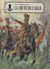 Napoléon (Funcken) -1a- La chute de l'Aigle