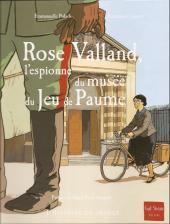Rose Valland - Rose Valland, l'espionne du musée du jeu de paume