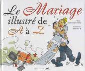 Illustré (Le Petit) (La Sirène / Soleil Productions / Elcy) -a- Le Mariage illustré de A à Z