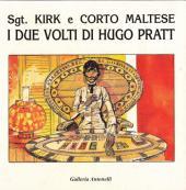 (AUT) Pratt, Hugo (en italien) -Cat- Sgt. Kirk e Corto Maltese - I due volti di Hugo Pratt