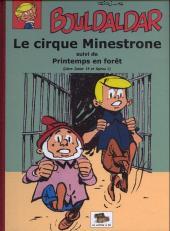 Bouldaldar et Colégram -13- Le cirque Minestrone, suivi de Printemps en forêt (Libre Junior 14 et Spirou 1)